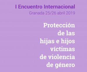 """I Encuentro Internacional """"Protección de las hijas e hijos víctimas de la violencia de género"""""""