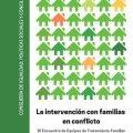 Resúmenes de las ponencias del IV Encuentro de Equipos de Tratamiento Familiar: la intervención con familias en conflicto